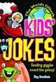 The World's Silliest Kids' Jokes